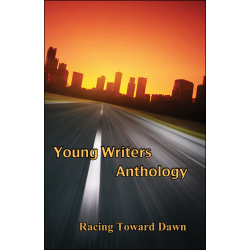 racing toward dawn young writers anthology