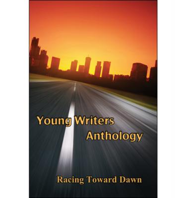 racing toward dawn young writers anthology